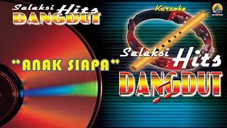 Yus Yunus - Anak Siapa (Karaoke) - Seleksi Hits Dangdut Free Download Mp3