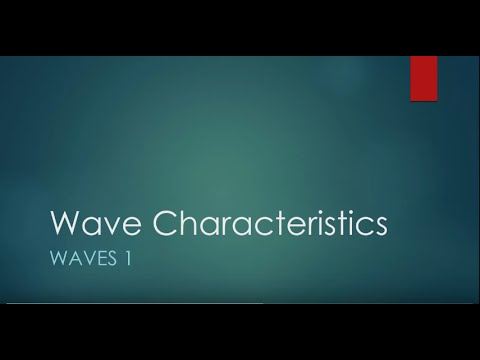 Waves 1: Wave Characteristics