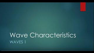 Waves 1 Wave Characteristics