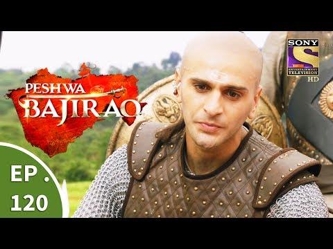 Peshwa Bajirao - पेशवा बाजीराव - Episode 120 - 7th July, 2017