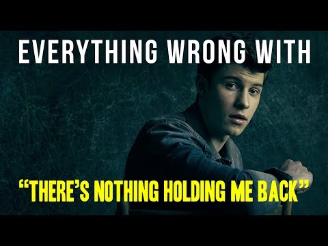 """Everything Wrong With Shawn Mendes - """"There's Nothing Holdin' Me Back"""""""
