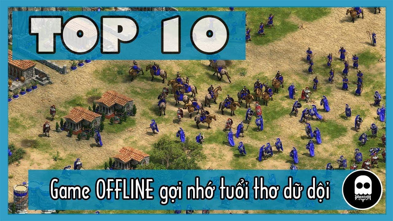 [GAME REVIEW] Top 10 game OFFLINE cho iOS và Android gợi nhớ tuổi thơ dữ dội