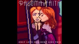 Paloma Faith Only Love Can Hurt Like This Audio HV