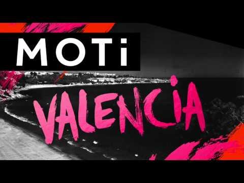 MOTi   Valencia Original Mix OUT NOW