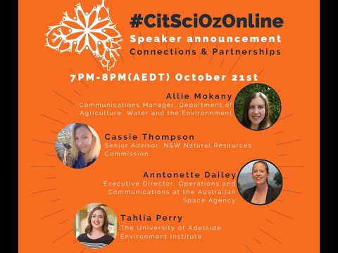 CitSciOzOnline: Connections & Partnerships - Tahlia Perry, Anntonette Dailey, Cassie Thompson and Allie Mokany - Entire session