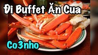 Đi Buffet Ăn Cua - Cuộc Sống Ở Mỹ - Ăn Cua Nhà Hàng Bao Bụng - co3nho 150