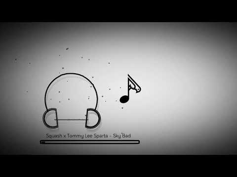 squash-x-tommy-lee-sparta---sky-bad