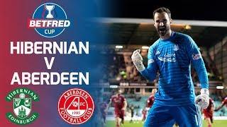 Hibernian 0-0 Aberdeen | Dramatic Draw Leads to Penalties! | Betfred Cup Quarter-Final