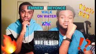 Walk On Water- Eminem (feat. Beyonce)!!! REACTION/REVIEW!!!