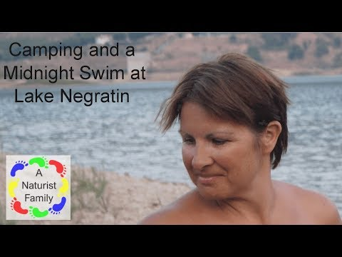 A Naturist Family # 11 Camping and a Midnight Swim at Lake Negratin