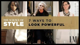 7 Ways to Look More Powerful | The Science of Style