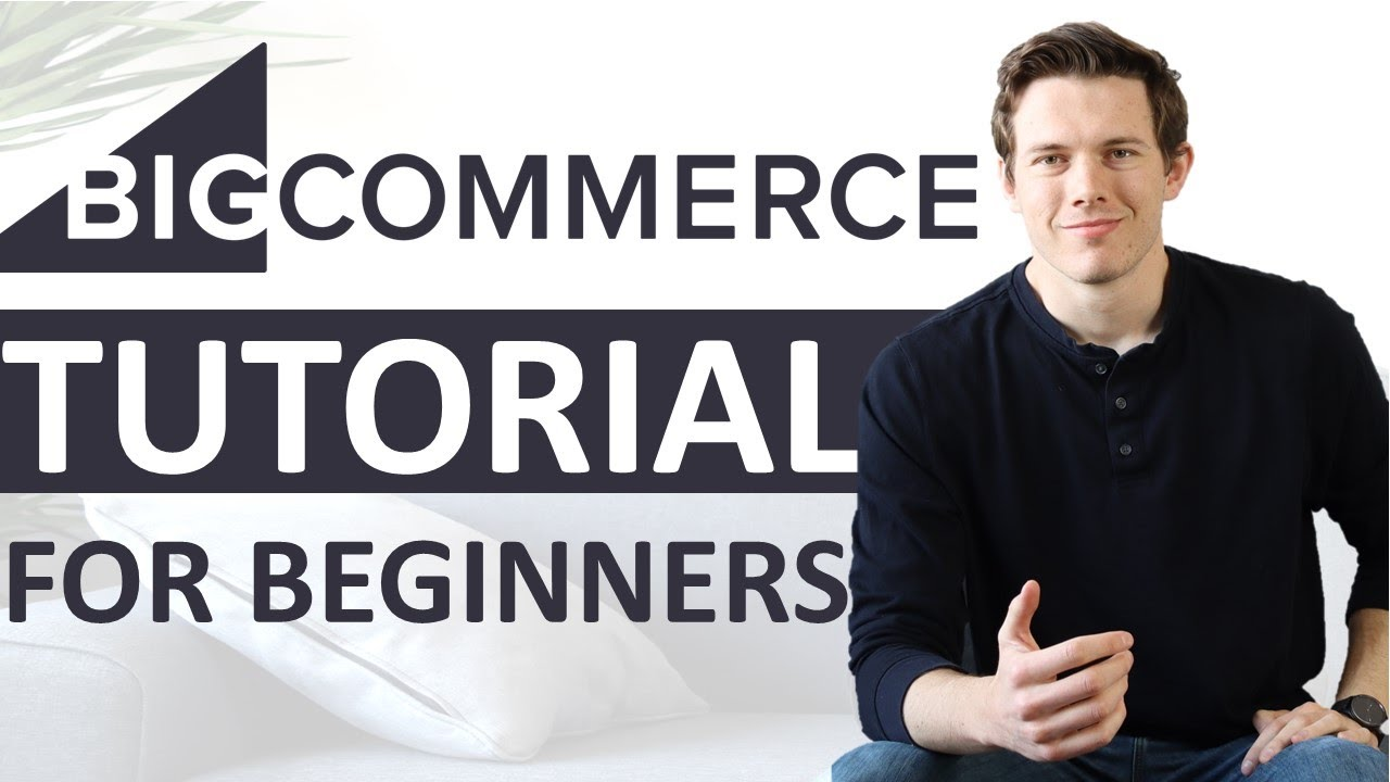 BigCommerce Tutorial 2021 (Complete Ecommerce for Beginners)