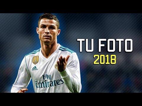 Cristiano Ronaldo - Tu Foto 2018 | Skills & Goals