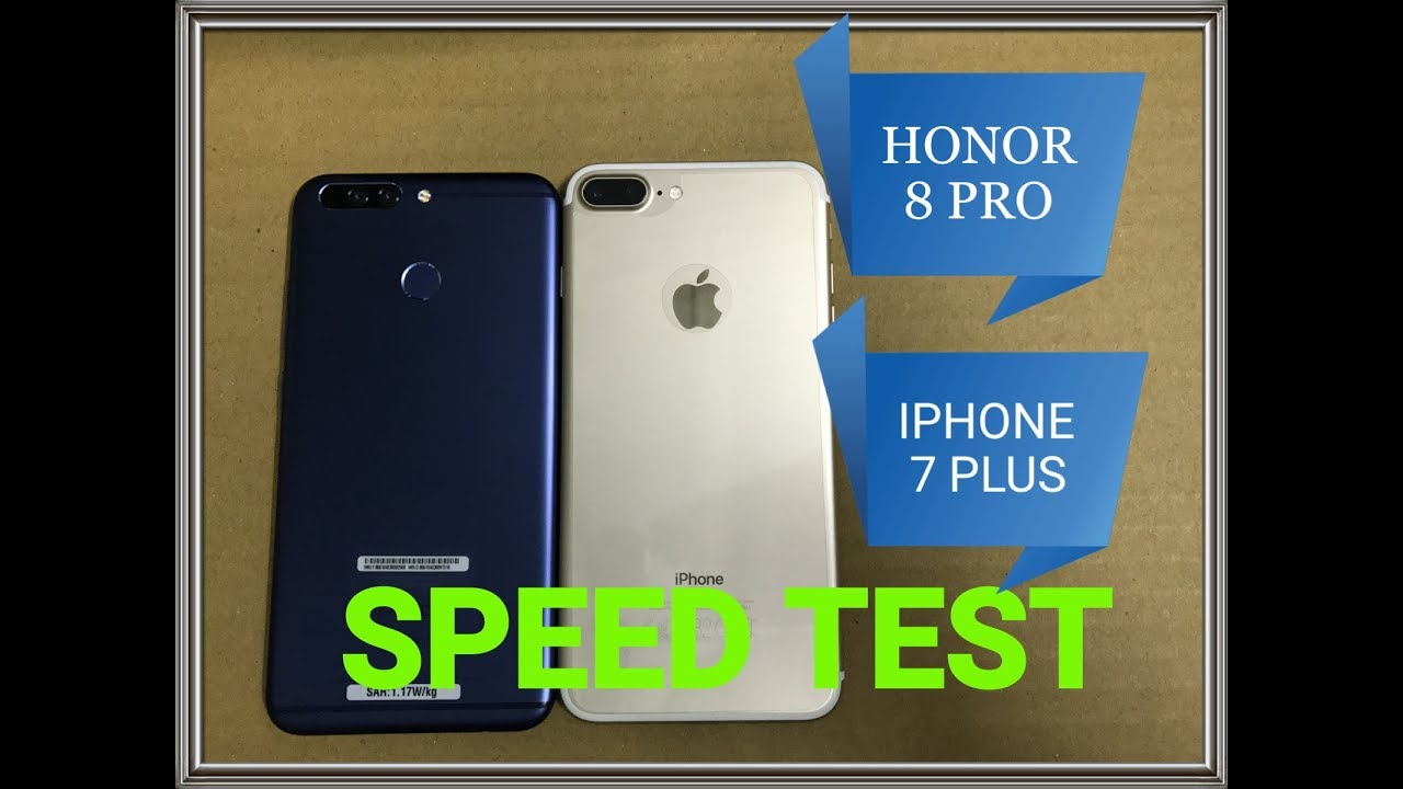 honor 8 pro vs iphone 7 plus   speed test   youtube