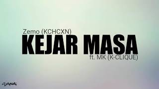 Download Kejar Masa - Zemo (KCHCXN) feat. MK (K-CLIQUE) (lirik) Mp3