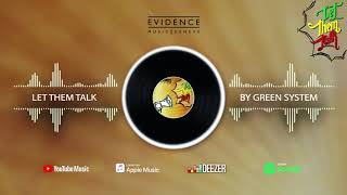 Green System - Let Them Talk (Official Audio)