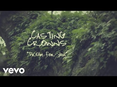 Casting Crowns - Dream for You (Official Lyric Video)
