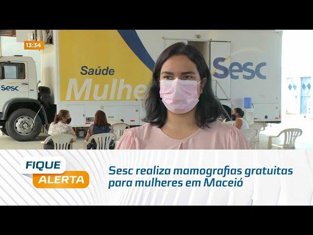 Sesc realiza mamografias gratuitas para mulheres em Maceió