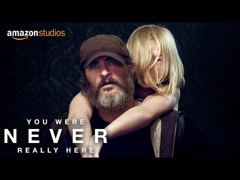 You Were Never Really Here trailers