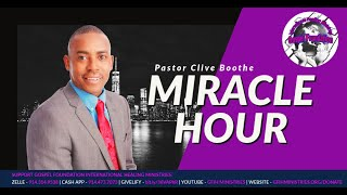 MIRACLE HOUR with PASTOR CLIVE BOOTHE | G.F.I.H MINISTRIES