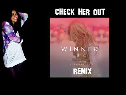 Ria feat  Spawnbreezie - Winner REMIX...
