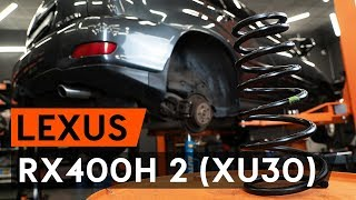 Cómo cambiar Muelle de chasis LEXUS RX (MHU3_, GSU3_, MCU3_) - vídeo gratis en línea