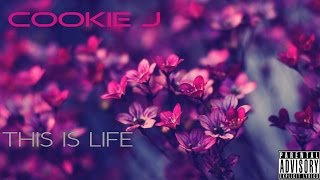 Cookie J - This Is Life