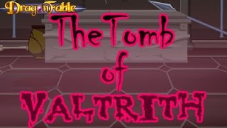 Dragon Fable The Valtrith Tomb