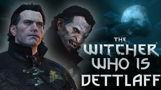 Who is Dettlaff? - Witcher Character Lore - Witcher lore - Witcher 3 Lore