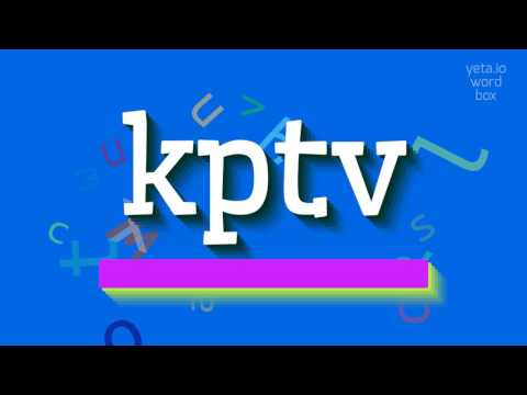 """How to say """"kptv""""! (High Quality Voices)"""