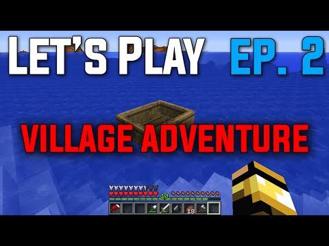 Let's Play Minecraft Survival - Episode 2 - Village Adventure