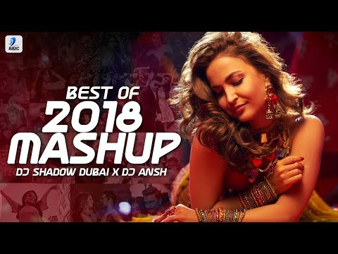 Best Of 2018 Mashup | Best Of Bollywood Mashup 2018 | DJ Shadow Dubai | DJ Ansh | AIDC | Mashup