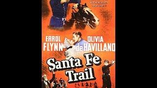 Дорога на Санта-Фе - фильм (Santa Fe Trail) о гражданской войне в США