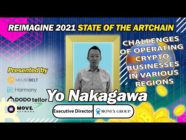 REIMAGINE 2021 - Yo Nakagawa - Executive Director at Monex Group - Bitten by the Crypto Bug