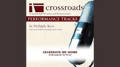 Celebrate Me Home (Performance Track Original without Background Vocals in C)