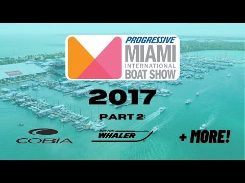 2017 Miami International Boat Show - Grady White, Cobia, Boston Whaler, Sea Fox, and more! (Part 2)