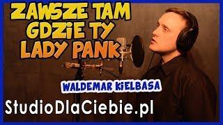 Zawsze tam gdzie Ty - Lady Pank (cover by Waldemar Kiełbasa) #1083