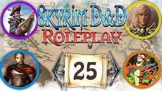 "SKYRIM D&D ROLEPLAY #25 - ""The Saviors Hide"" (LIVE RP)"