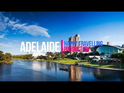 Adelaide Travel Guide: Best Places to Visit in Australia and The Pacific