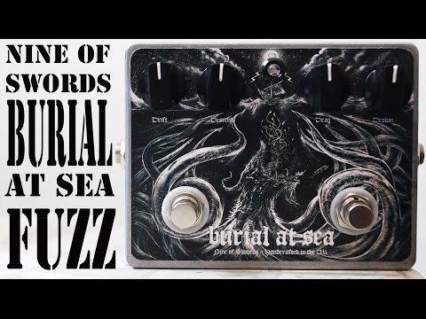 Nine Of Swords Burial At Sea Fuzz Pedal Demo