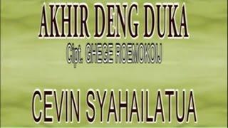 CEVIN SYAHAILATUA - AKHIR DENG DUKA