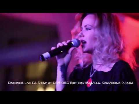 DiscoVer. Live PA Show At DFM'106.0 Birthday (La Villa, Krasnodar, Russia)