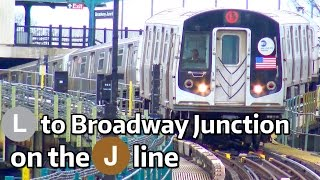 ⁴ᴷ L Trains terminating at Broadway Junction on the J Line