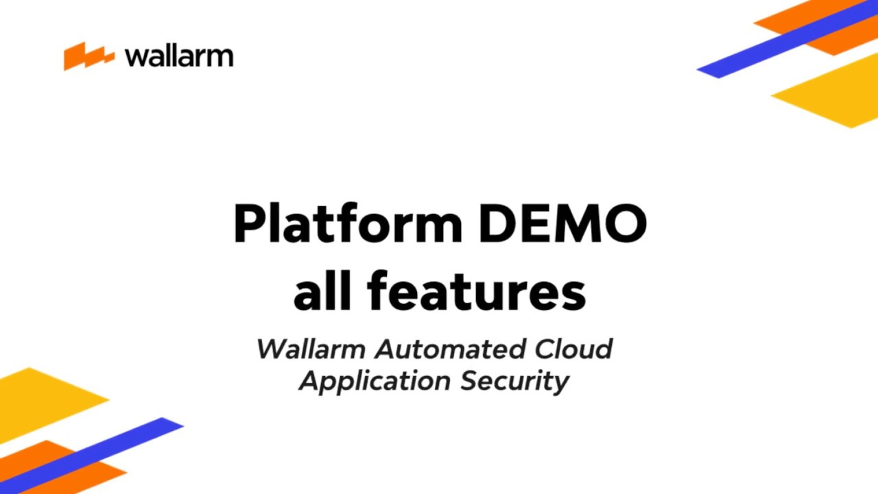 Wallarm Platform Full Product Demo