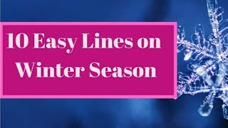 10 Easy Lines on Winter Season in English