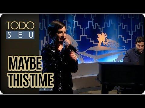 Maybe This Time | Simone Gutierrez  - Todo Seu (14/08/17)