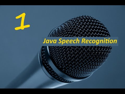 Java Speech Recognition Tutorial (Part 1)
