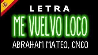 Abraham Mateo, CNCO - Me Vuelvo Loco (Letra/Lyrics)