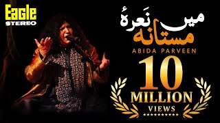 Main Nara E Mastana | Abida Parveen | Eagle Stereo | HD Video