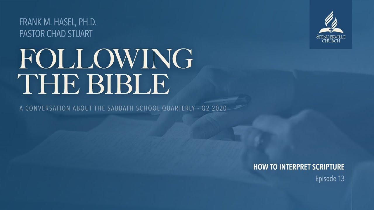 Following the Bible, Week 13 - How to Interpret Scripture - June 27, 2020